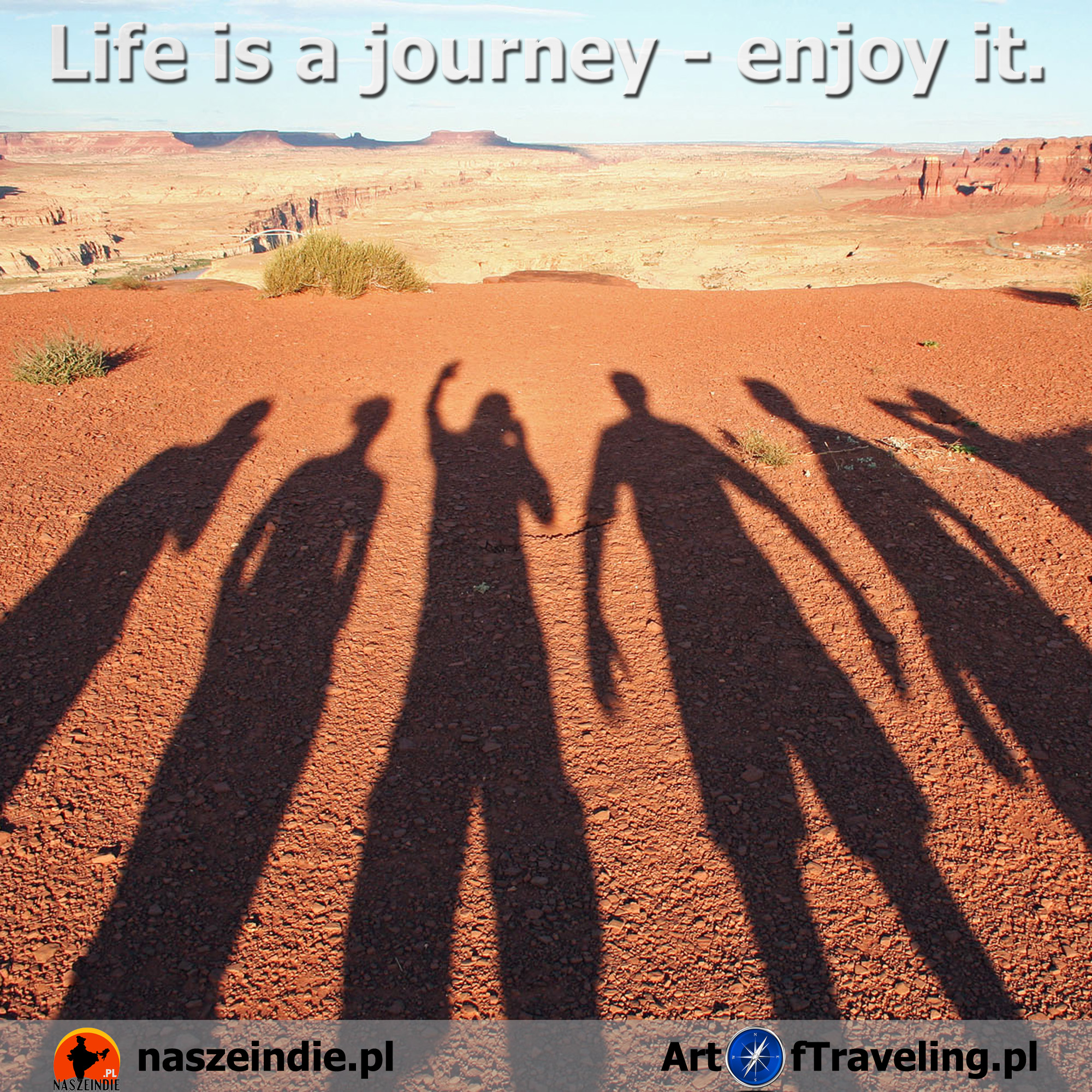 Life is a journey – enjoy it.